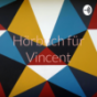 Hörbuch für Vincent Podcast Download