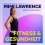 Fitness und Gesundheit mit Mimi Lawrence Podcast Download