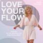 Love your flow - Podcast für ein intuitives und inspiriertes Leben Download