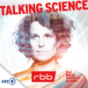 Talking Science - Wenn Wissenschaft auf Gesellschaft trifft   rbb