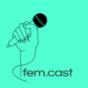 Podcast : fem.cast