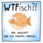 WTFisch?! Podcast Download