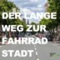 Der lange Weg zur Fahrradstadt Podcast Download