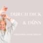 Podcast : Durch Dick & Dünn