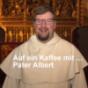 Podcast Download - Folge Auf ein Kaffee mit Pater Albert - Kirche & Karneval online hören