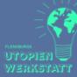 Flensburgs Utopienwerkstatt Podcast Download