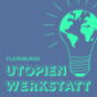 Flensburgs Utopienwerkstatt