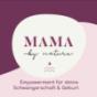 Mentale Geburtsvorbereitung - Empowerment für deine Schwangerschaft & Geburt