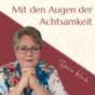 Mit den Augen der Achtsamkeit | Achtsamkeitspraxis und buddhistische Psychologie Podcast Download