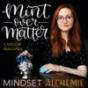 mint over matter - mindset alchemie Podcast herunterladen