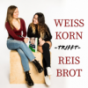 Weißkorn trifft Reisbrot Podcast Download