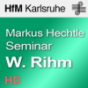 IMWI Seminar Markus Hechtle: Wolfgang Rihm - HD