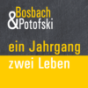 Bosbach & Potofski - ein Jahrgang zwei Leben
