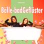 Bälle-badGeflüster Podcast Download