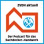 ZVDH aktuell - Der Info-Podcast für Dachdecker Podcast Download