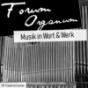 Forum Organum | Musik in Wort & Werk