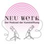 NEU WERK - Der Podcast der Kunststiftung