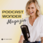 podcastwonder magazin -  Lass uns deinen Business Podcast starten & wachsen