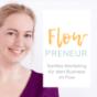 Flowpreneur - Sanftes Marketing für dein Business im Flow Podcast Download