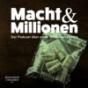 Macht und Millionen Podcast Download