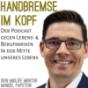 Handbremse im Kopf - Der Podcast gegen Lebens- und Berufskrisen in der Mitte unseres Lebens Podcast Download