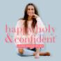 happy, holy & confident. Dein Podcast fürs Herz und den Verstand Download