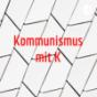 Kommunismus mit K