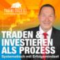 Traden und Investieren als Prozess, systematisch und mit Erfolgsmindset!