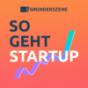So geht Startup – der Gründerszene-Podcast