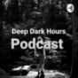 Deep Dark Hours