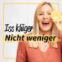 Iss klüger, nicht weniger - Gesunde Ernährung & Abnehmen Podcast Download