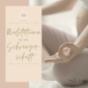 Meditationen für die Schwangerschaft und Geburt - mama.namaste