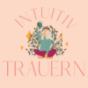 Intuitiv Trauern - Dein Podcast über Trauer, Leben und Tod