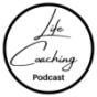 Life Coaching Podcast