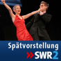 SWR2 - Spätvorstellung Podcast Download