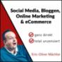Eric-Oliver Mächler - Social Media, Bloggen, Online Marketing und eCommerce - ganz direkt - total unzensiert