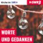 SWR3 Worte & Gedanken - Kirche im SWR Podcast Download