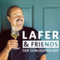 Lafer & Friends - Der Genusspodcast