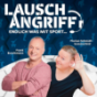 LAUSCHANGRIFF - Endlich was mit Sport! Podcast Download