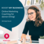 Boost my Business - Online Marketing Coaching für deinen Erfolg