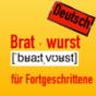 Deutsch - Bratwurst für Fortgeschrittene