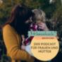 Mamahoch2 - Der Podcast für Mütter und Frauen