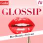 GLOSSIP - Der Gala Beauty-Podcast