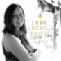 LEBE ENERGIEREICH   Podcast für Feng Shui und ein erfülltes Leben