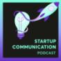 Startup Communication Podcast