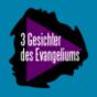 3 Gesichter des Evangeliums Podcast Download