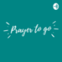 Prayer to go Podcast Download