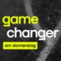 Gamechanger am Donnerstag Podcast Download