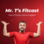 Mr. T's Fitcast Podcast Download