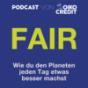 FAIR - Wie du den Planeten jeden Tag etwas besser machst Podcast Download